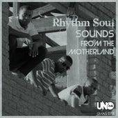 Sounds from the Motherlands by Rhythm Soul