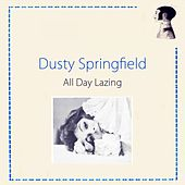 All Day Lazing de Dusty Springfield