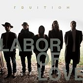 Labor of Love by Fruition
