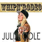 WhipN'Rodeo by Julia Cole