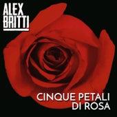 Cinque petali di rosa by Alex Britti