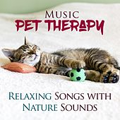 Pet Music Therapy - Relaxing Songs with Nature Sounds to Induce Sleep and Help Relax Dogs, Cats and Other Pets by Various Artists