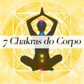 7 Chakras do Corpo - Como Abrir Seus Chakras by Various Artists