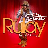 Rulay by Secreto El Famoso Biberon