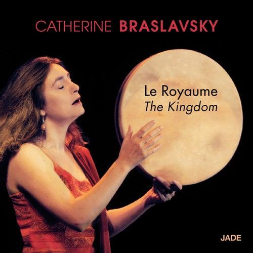 Le royaume (The Kingdom) by Catherine Braslavsky