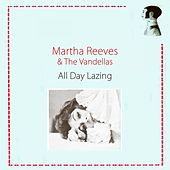 All Day Lazing von Martha and the Vandellas