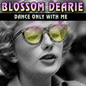 Dance Only with Me (70 Wonderfull Hits And Songs) by Blossom Dearie