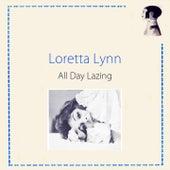 All Day Lazing by Loretta Lynn