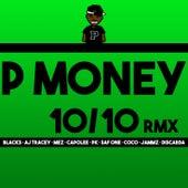 10 / 10 (Remix) [feat. Blacks, AJ Tracey, Mez, Capo Lee, Pk, SafOne, Coco, Jammz & Discarda] de P-Money