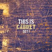 This Is Cabinet, Set 1 by Cabinet