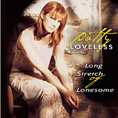 Long Stretch Of Lonesome by Patty Loveless