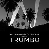 Trumbo Goes to Prison (From