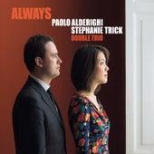 Double Trio Always de Paolo Alderighi