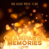 Big Band Music Club: Champagne Memories, Vol. 1 de Various Artists