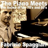 The Piano Meets the Anime of the 70's and 80's by Fabrizio Spaggiari