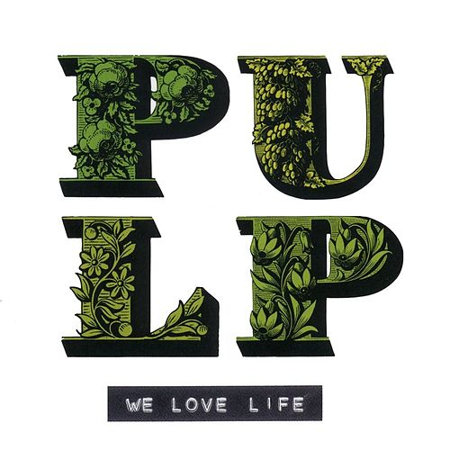 We Love Life by Pulp