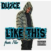 Like This (feat. Nix) by Du2ce