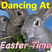 Dancing At Easter Time de Various Artists