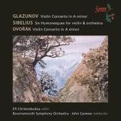 Glazunov, Sibelius & Dvořák: Violin Works by Efi Christodoulou