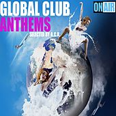 Global Club Anthems (Selected By A.C.K.) von Various Artists