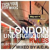London Underground Rules (Mixed By A.C.K.) by Various Artists