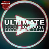 Ultimate Electro House Collection, Vol. 2 de Various Artists
