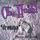 Dreams (feat. Hanna Ashbrook) by Hush! Oh