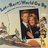 Let the Rest of the World Go By by Ian Whitcomb
