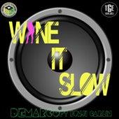 Wine It Slow (feat. Bunji Garlin) by Demarco