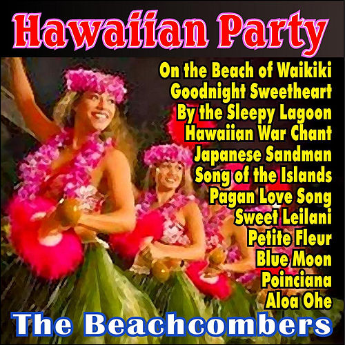 Hawaiian Party by The Beach Combers