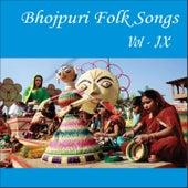 Bhojpuri Folk Songs, Vol. 9 by Various Artists