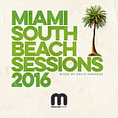 Miami South Beach Sessions 2016 Mixed by David Harness by Various Artists