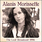The Lost Broadcast 1996 (Live) van Alanis Morissette