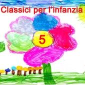 Classici per l'infanzia 5 di Serena E I Bimbiallegri