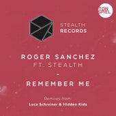 Remember Me (feat. Stealth) (Luca Schreiner Remix) von Roger Sanchez