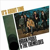 It's About Time by Brian Poole and the Tremeloes