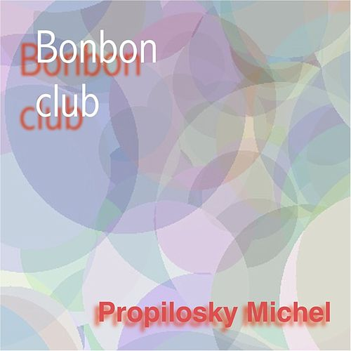 Bonbon club de Michel Propilosky