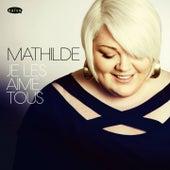 Je les aime tous de Mathilde