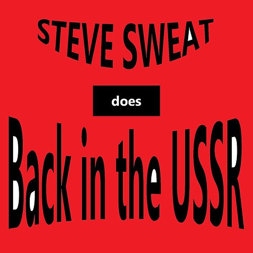 Back in the Ussr by Steve Sweat