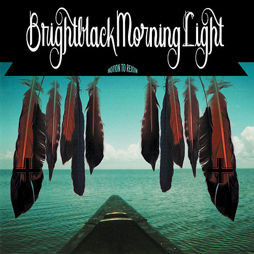 Motion To Rejoin by Brightblack Morning Light