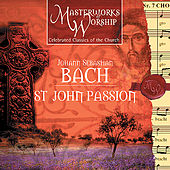 Masterworks of Worship Volume 2 - Bach: St. John Passion (Highlights) by The London Fox Choir