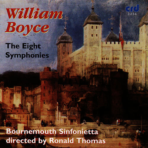 Boyce: The Eight Symphonies by The Bournemouth Sinfonietta