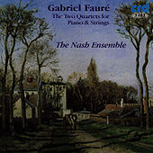 Fauré: Two Quartets For Piano & Strings by The Nash Ensemble