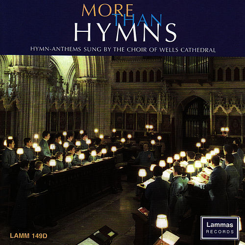 More Than Hymns by Wells Cathedral Choir