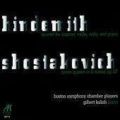 Hindemith: Quartet for Clarinet, Violin, Cello and Piano & Shostakovich: Piano Quintet in G Minor, Op. 57 by Boston Symphony Chamber Players