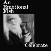Celebrate di An Emotional Fish