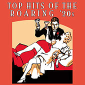 Top Hits Of The Roaring '20s by Various Artists