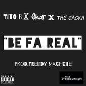 Be Fa Real by Tito B