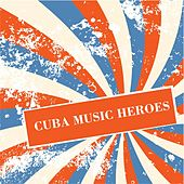 Cuba Music Heroes de Various Artists