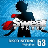 iSweat Fitness Music Vol. 53: Disco Inferno! (126 BPM for Running, Walking, Elliptical, Treadmill, Aerobics, Workouts) by Various Artists